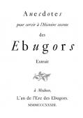 Anecdotes pour servir à l'Histoire secrete des Ebugors