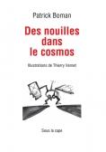 Des nouilles dans le cosmos