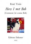 How I met Bob (Comment j'ai connu Bob)