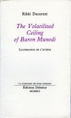 The Volatilized Ceiling of Baron Munodi/Les Plafonds volatilisés du Baron Munodi